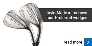 New TaylorMade Tour Preferred wedges
