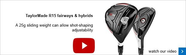 TaylorMade R15 fairways and hybrids - SM