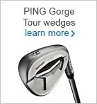PING Gorge wedges