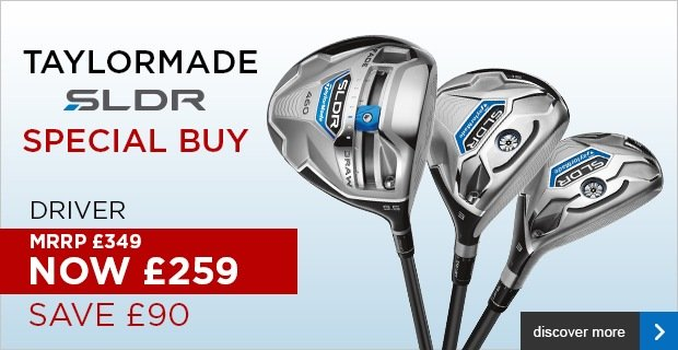 TaylorMade SLDR woods - Special Buy £259
