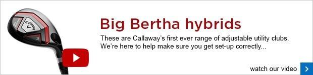 Callaway Big Bertha hybrids