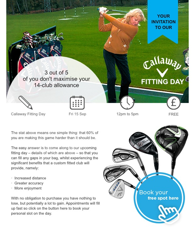 Callaway Fitting Day - Friday, 15 September