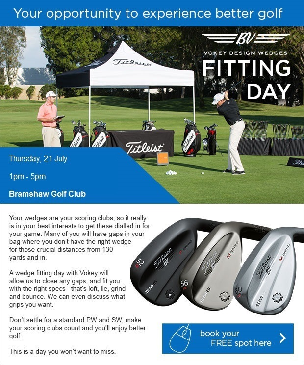 Titleist Vokey wedge fitting day - Thu 21 Jul