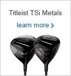 Titleist TSi Metalwoods