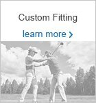Custom Fitting