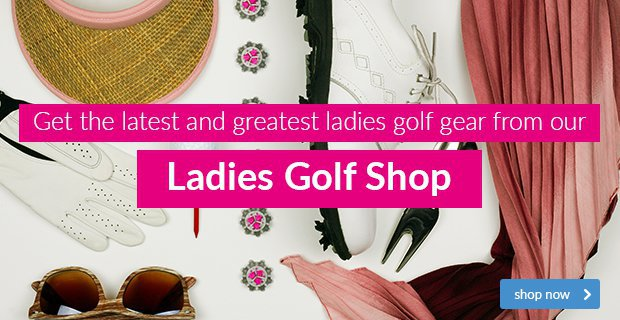Don't see it in store? Try my Ladies Golf Shop