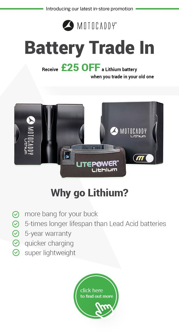 Motocaddy Battery Trade In.Receive £25 off a lithium battery when you trade in your old one.