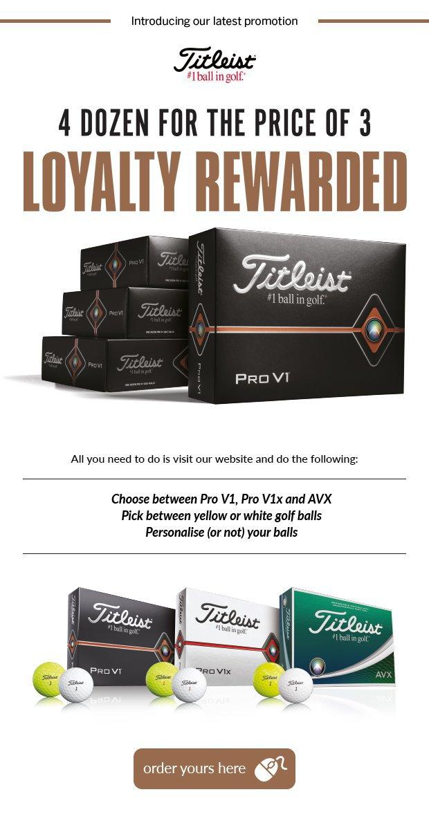 4 dozen for the price of 3 on Titleist Pro V1 or AVX golf balls.