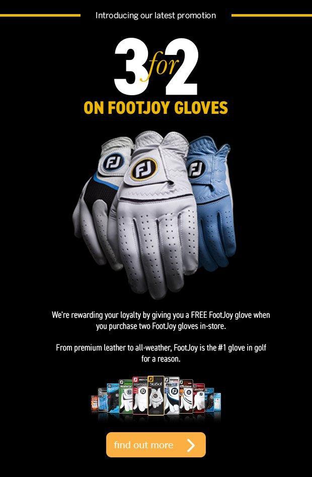 3 for 2 on FootJoy Gloves.