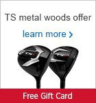 Titleist TS Metals - Get a gift voucher up to £50