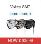 Titleist Vokey SM7 Wedges - Now Only £109.99
