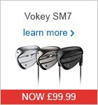 Titleist Vokey SM7 Wedges - Now Only £99.99