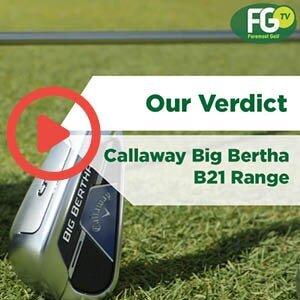 Callaway Big Bertha B21 | Product Verdict